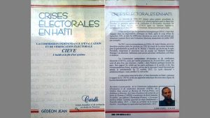 CRISES ÉLECTORALES EN HAÏTI – La commission indépendante d'évaluation et de vérification électorale CIEVE L'inédit et la fin d'un système